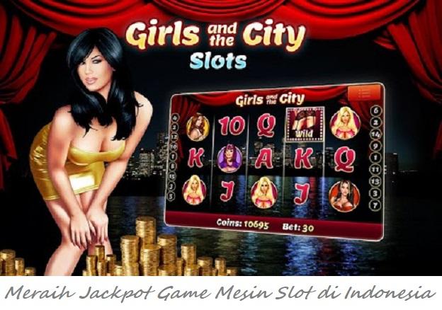 Meraih Jackpot Game Mesin Slot di Indonesia