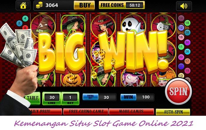 Kemenangan Situs Slot Game Online 2021
