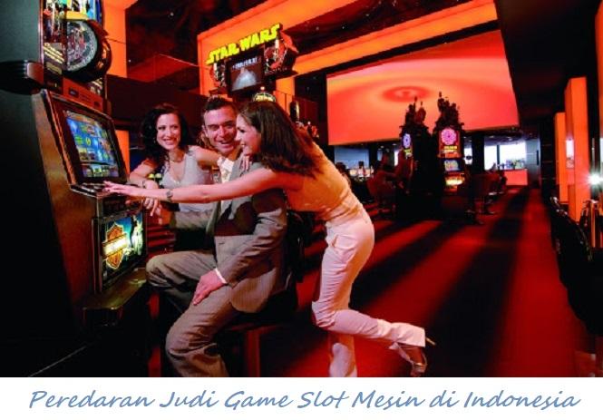 Peredaran Judi Game Slot Mesin di Indonesia